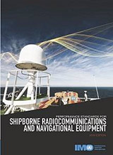 Performance Standards for Shipborne Radiocommunications and Navigational Equipment, 2016 Edition